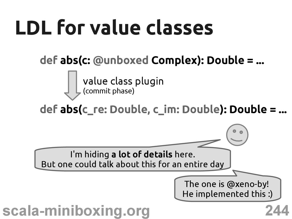 244 scala-miniboxing.org LDL for value classes ...