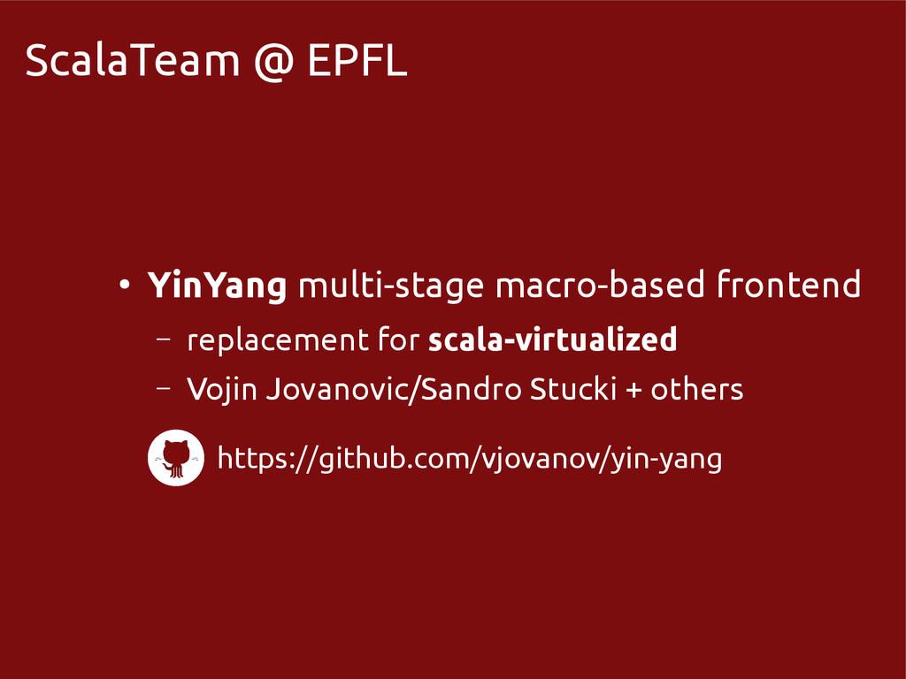 scala-miniboxing.org ScalaTeam @ EPFL ● YinYang...