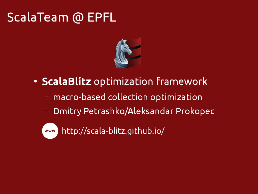 scala-miniboxing.org ScalaTeam @ EPFL ● ScalaBl...