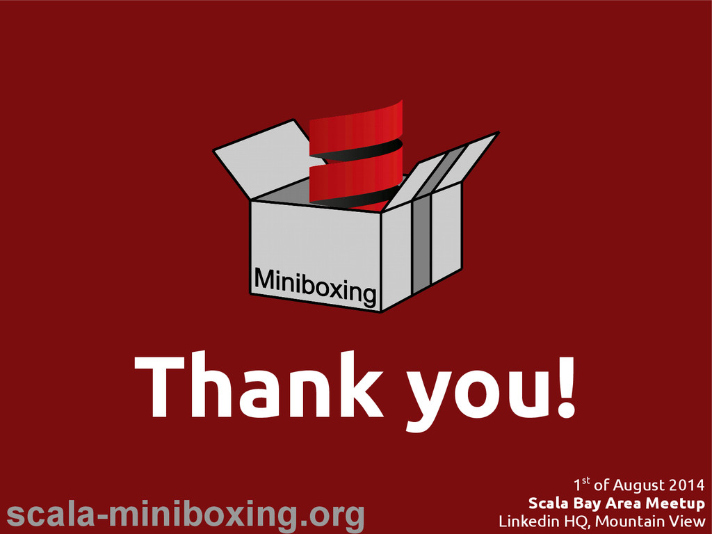 scala-miniboxing.org 1st of August 2014 Scala B...