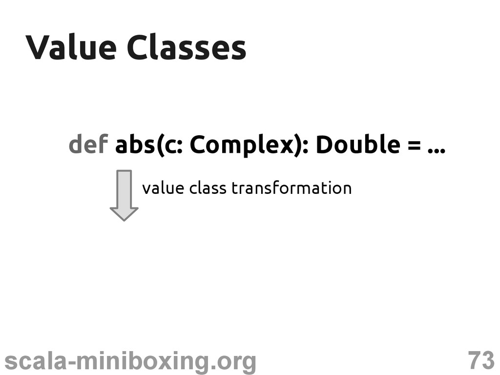 73 scala-miniboxing.org Value Classes Value Cla...