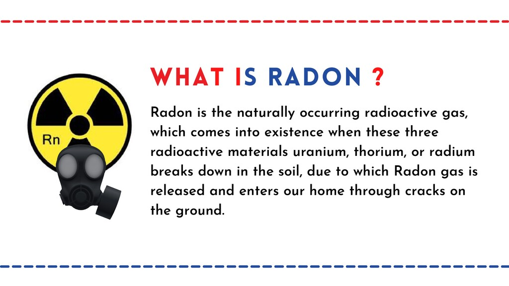 what is radon ? Radon is the naturally occurrin...