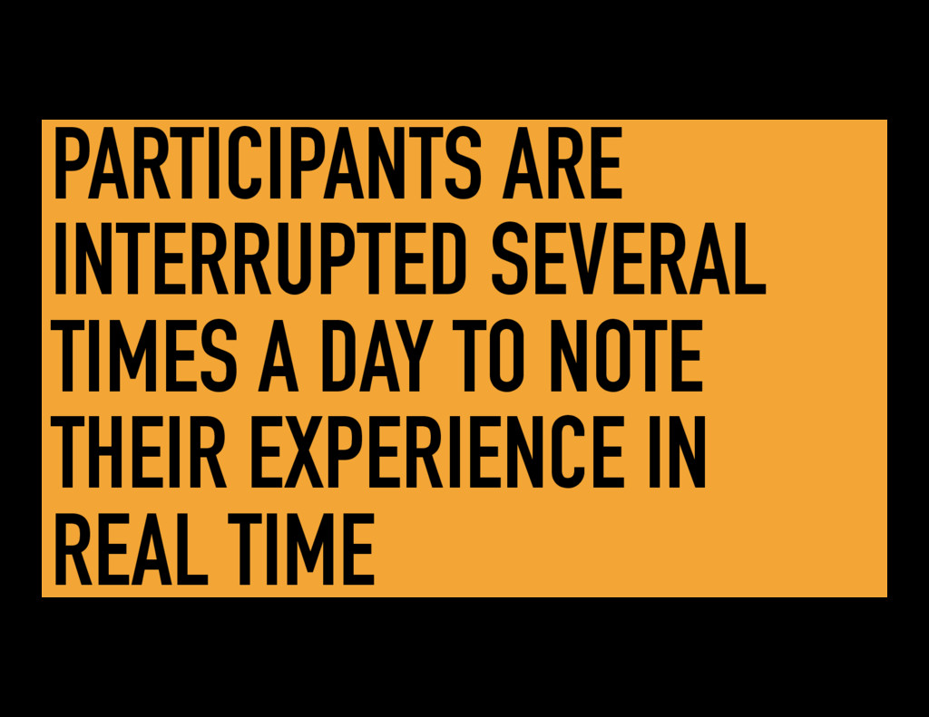 PARTICIPANTS ARE INTERRUPTED SEVERAL TIMES A DA...