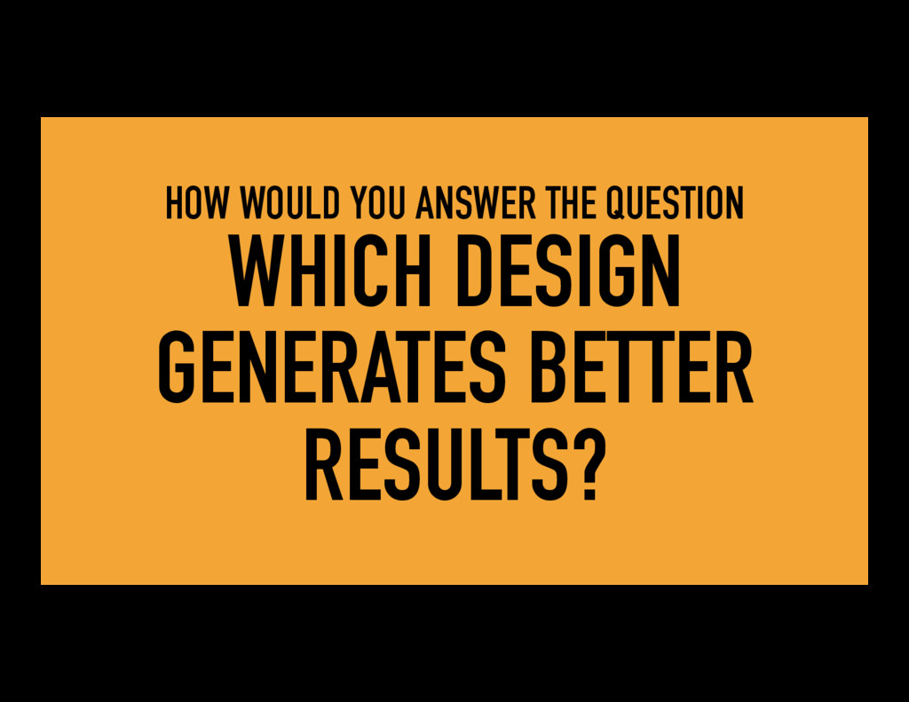 HOW WOULD YOU ANSWER THE QUESTION WHICH DESIGN ...
