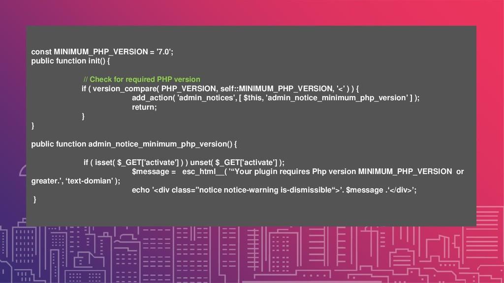 const MINIMUM_PHP_VERSION = '7.0'; public funct...