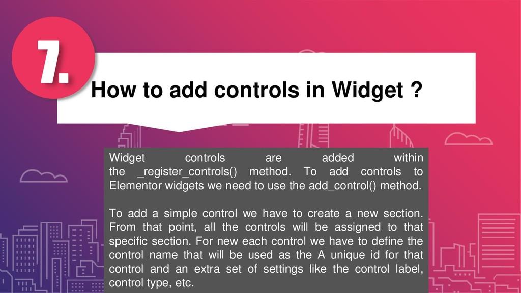 How to add controls in Widget ? 7. Widget contr...