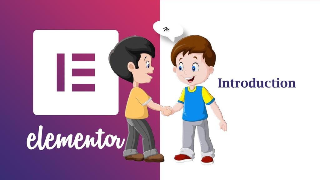 Introduction Hi