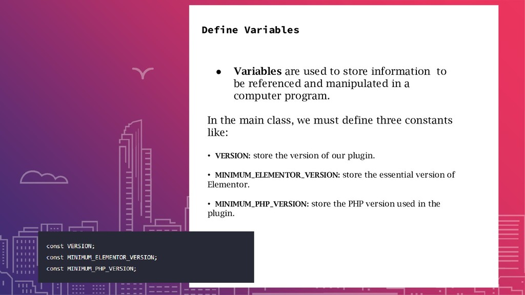 Define Variables ● Variables are used to store ...