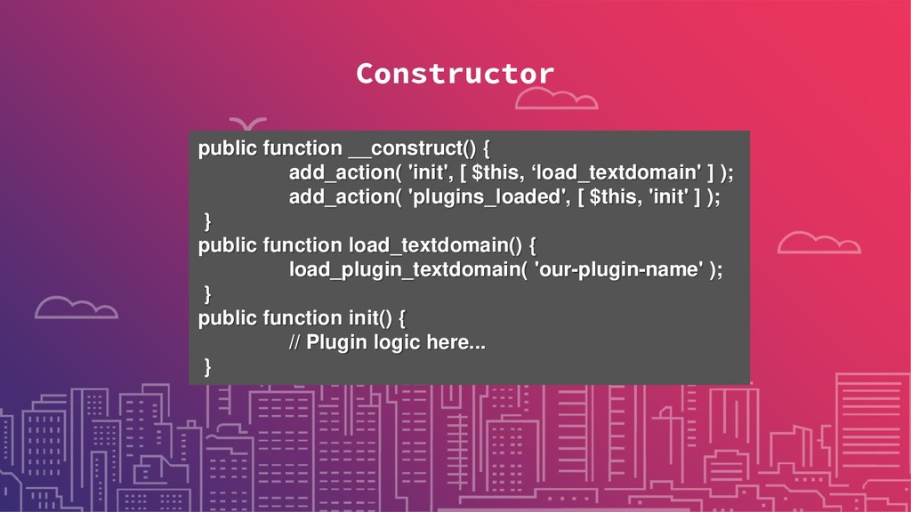 Constructor public function __construct() { add...