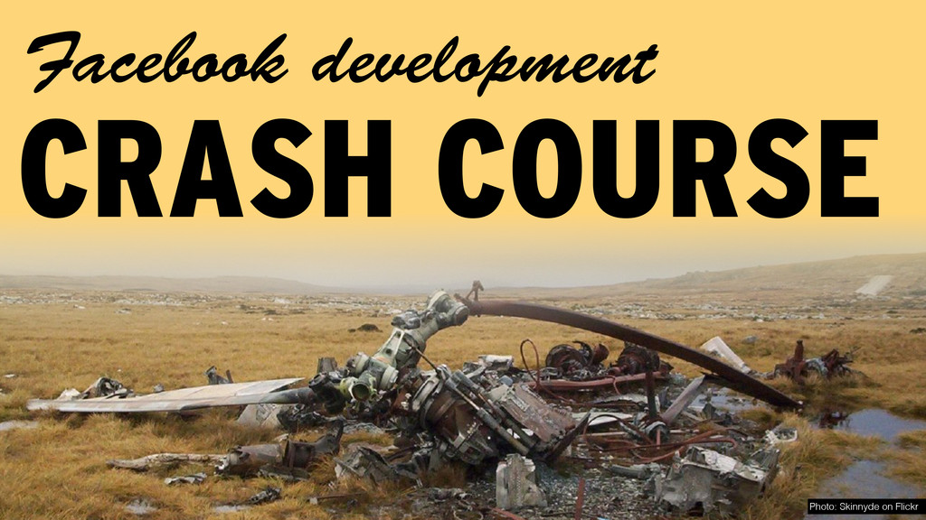 Facebook development CRASH COURSE Photo: Skinny...