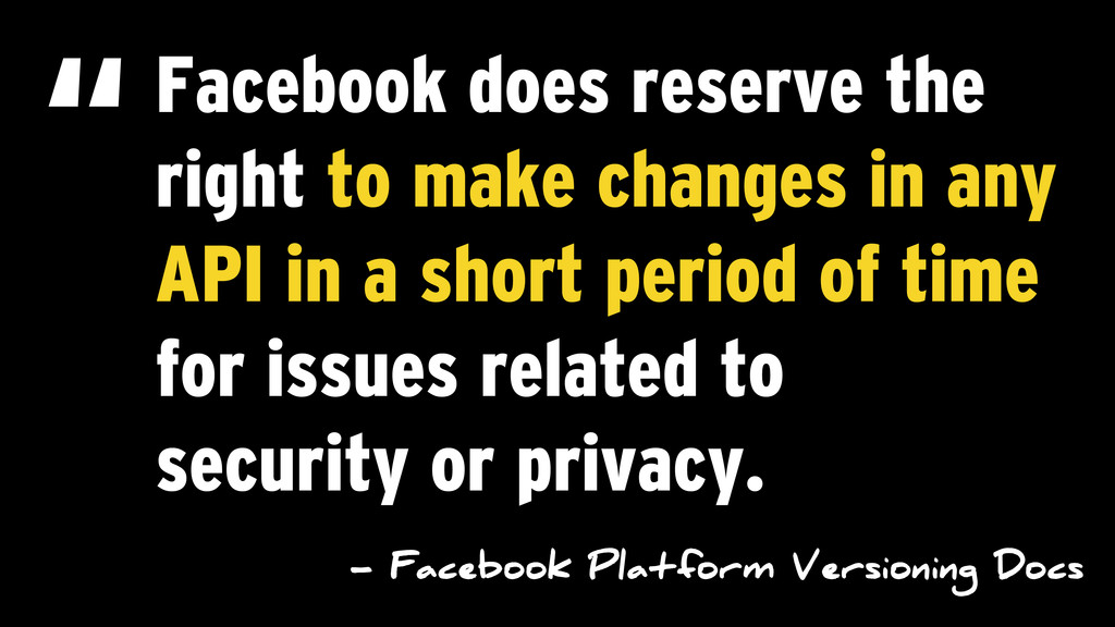 Facebook does reserve the right to make changes...