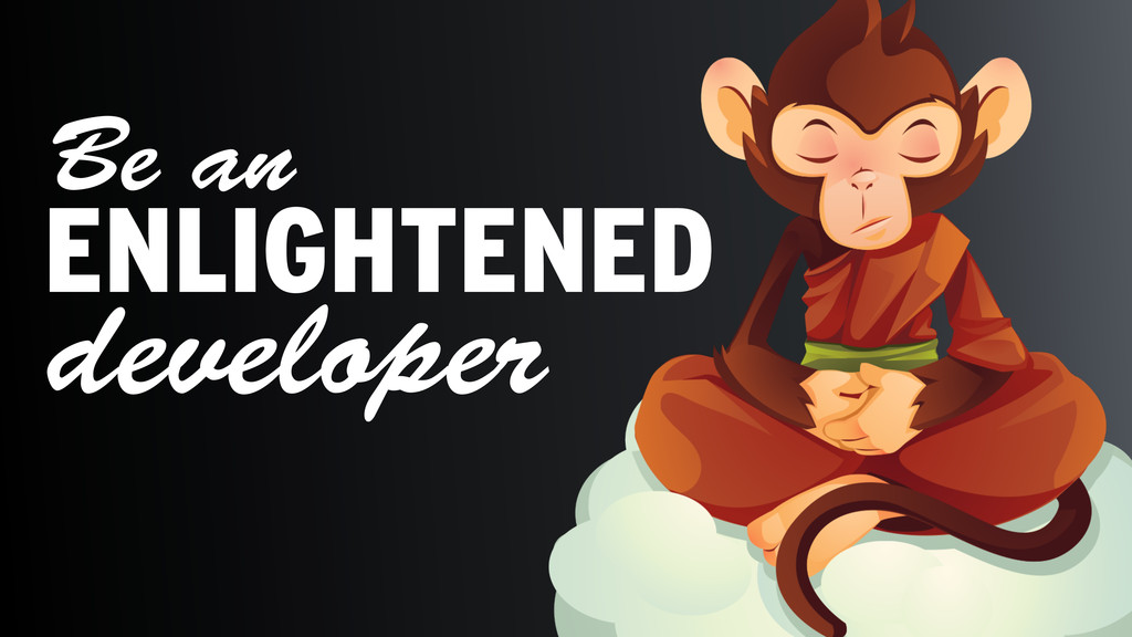 ENLIGHTENED Be an developer