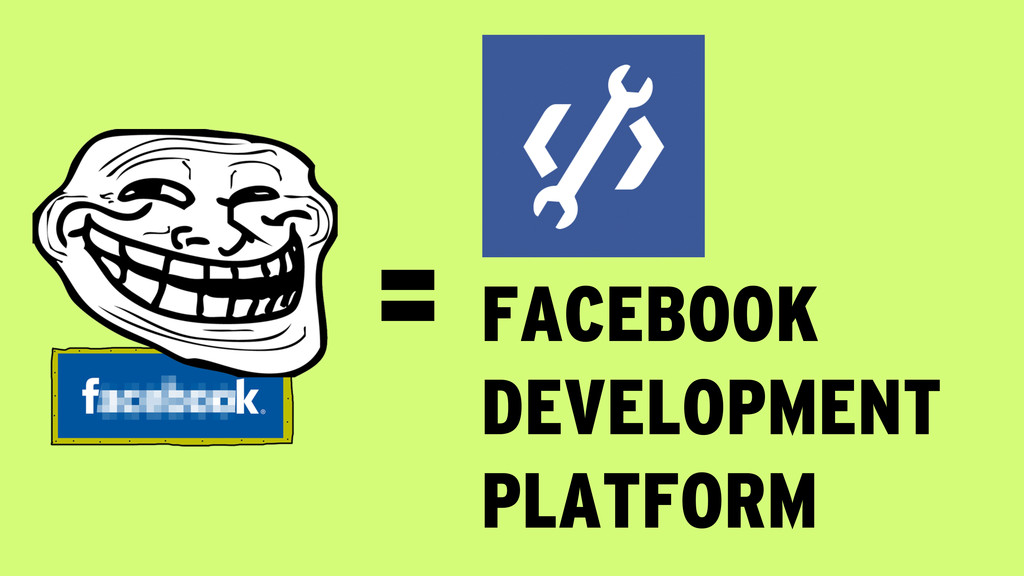 = FACEBOOK DEVELOPMENT PLATFORM