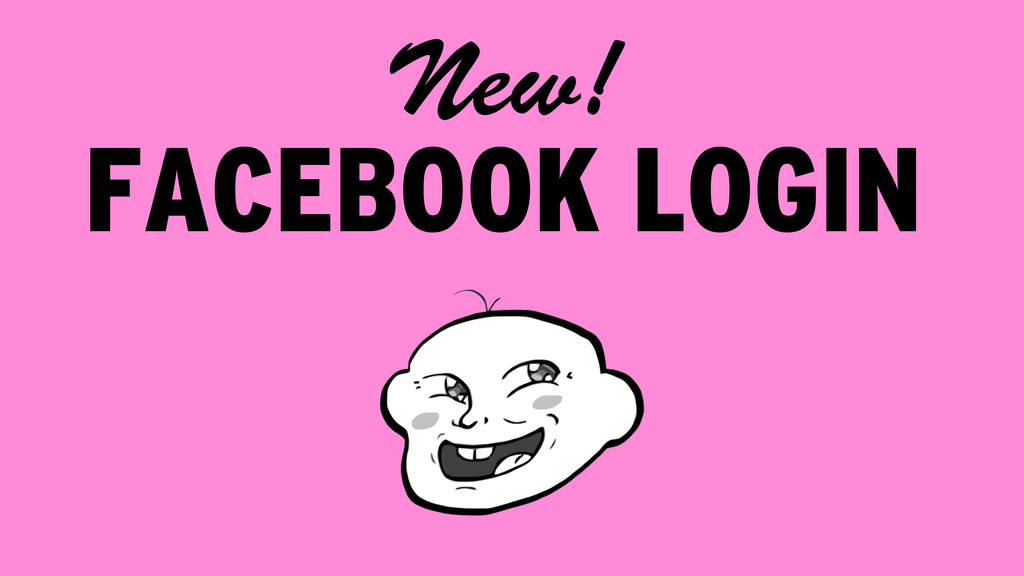 FACEBOOK LOGIN New!