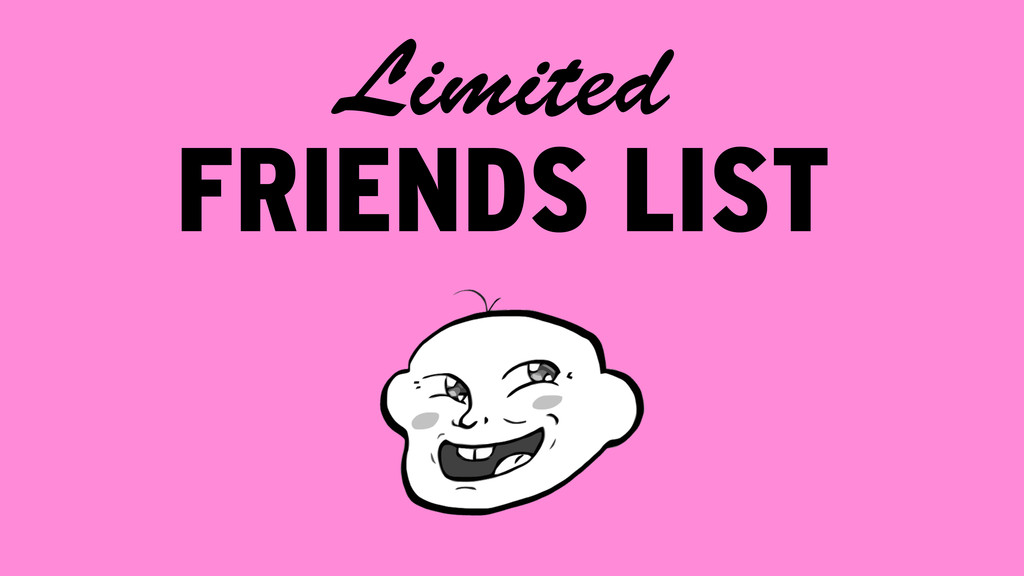 FRIENDS LIST Limited