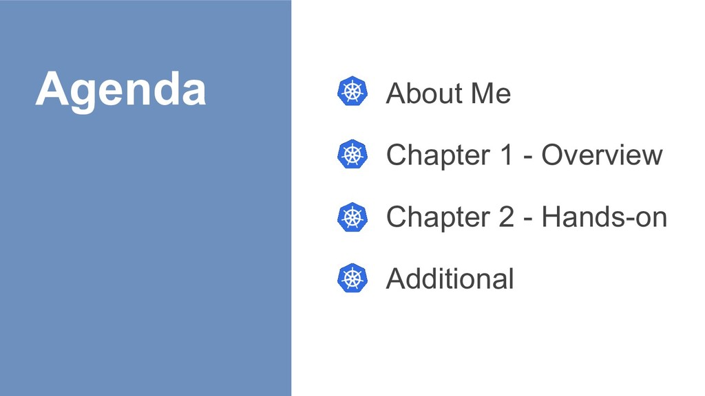 Agenda About Me Chapter 1 - Overview Chapter 2 ...