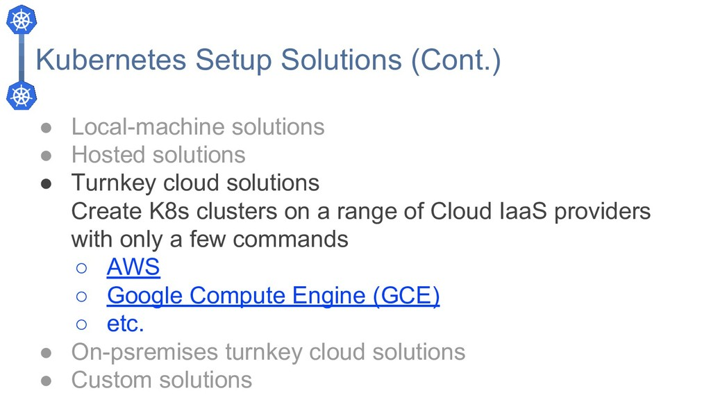 Kubernetes Setup Solutions (Cont.) ● Local-mach...