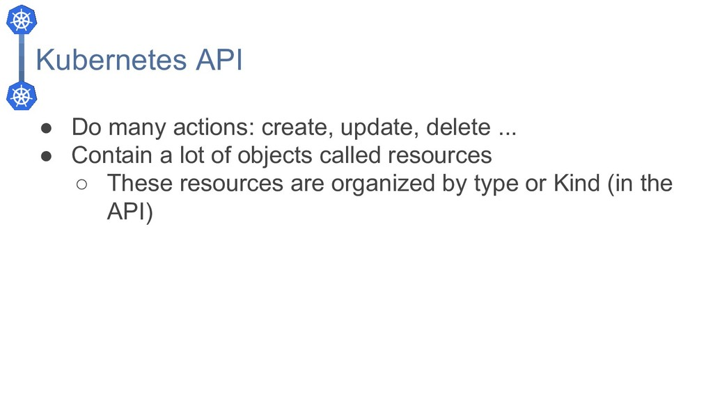 ● Do many actions: create, update, delete ... ●...