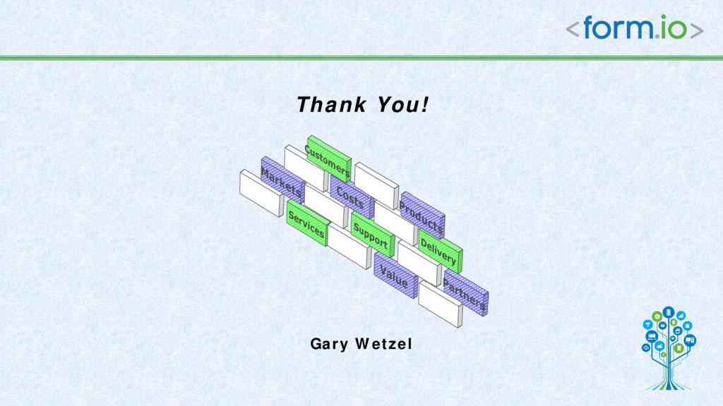 Gary Wetzel Thank You!