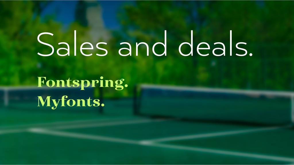 Sales and deals. Fontspring. Myfonts.
