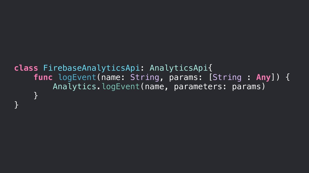class FirebaseAnalyticsApi: AnalyticsApi{ func ...