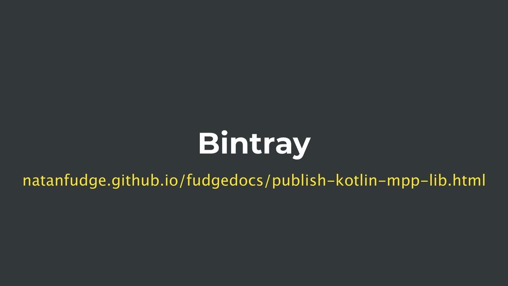 Bintray natanfudge.github.io/fudgedocs/publish-...