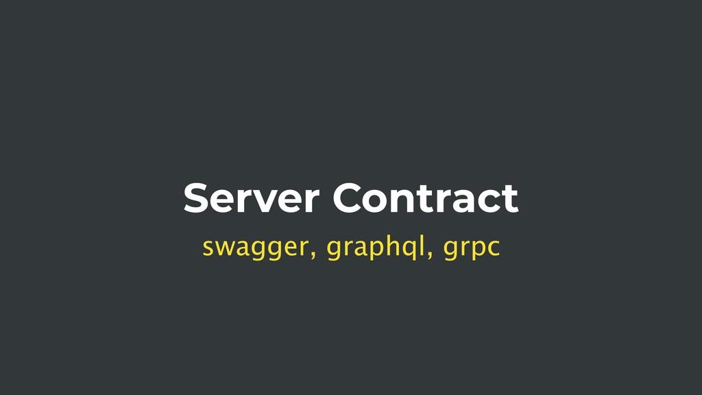 Server Contract swagger, graphql, grpc