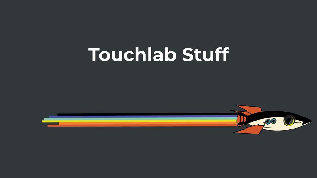 Touchlab Stuff