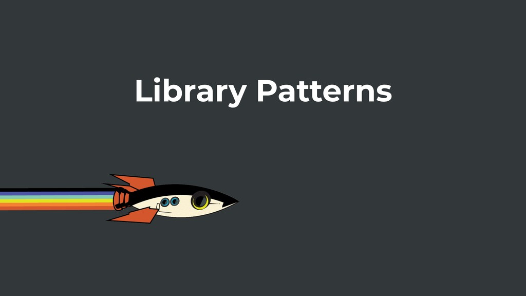 Library Patterns