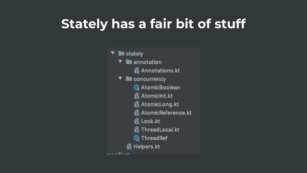 Stately has a fair bit of stuff