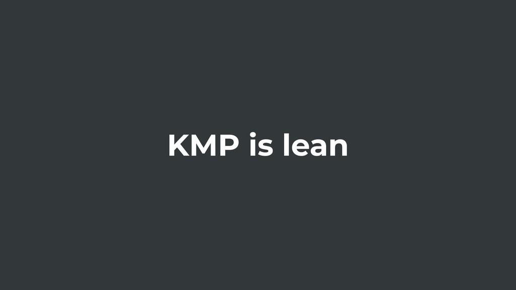 KMP is lean