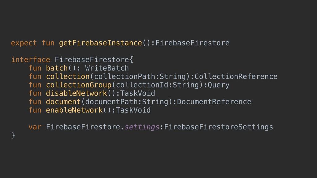 expect fun getFirebaseInstance():FirebaseFirest...