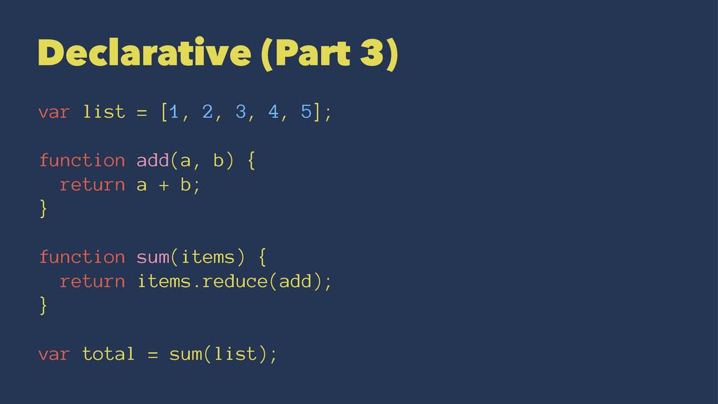 Declarative (Part 3) var list = [1, 2, 3, 4, 5]...