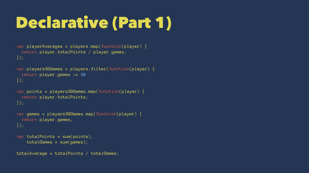 Declarative (Part 1) var playerAverages = playe...