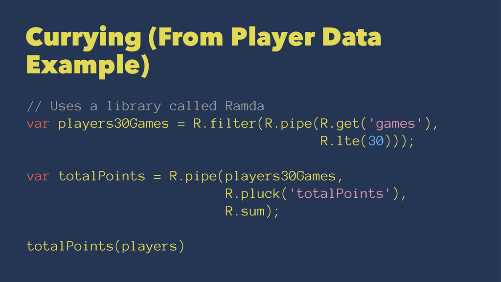 Currying (From Player Data Example) // Uses a l...