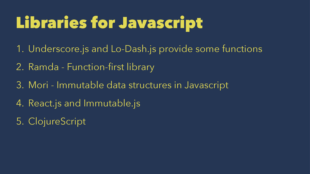 Libraries for Javascript 1. Underscore.js and L...