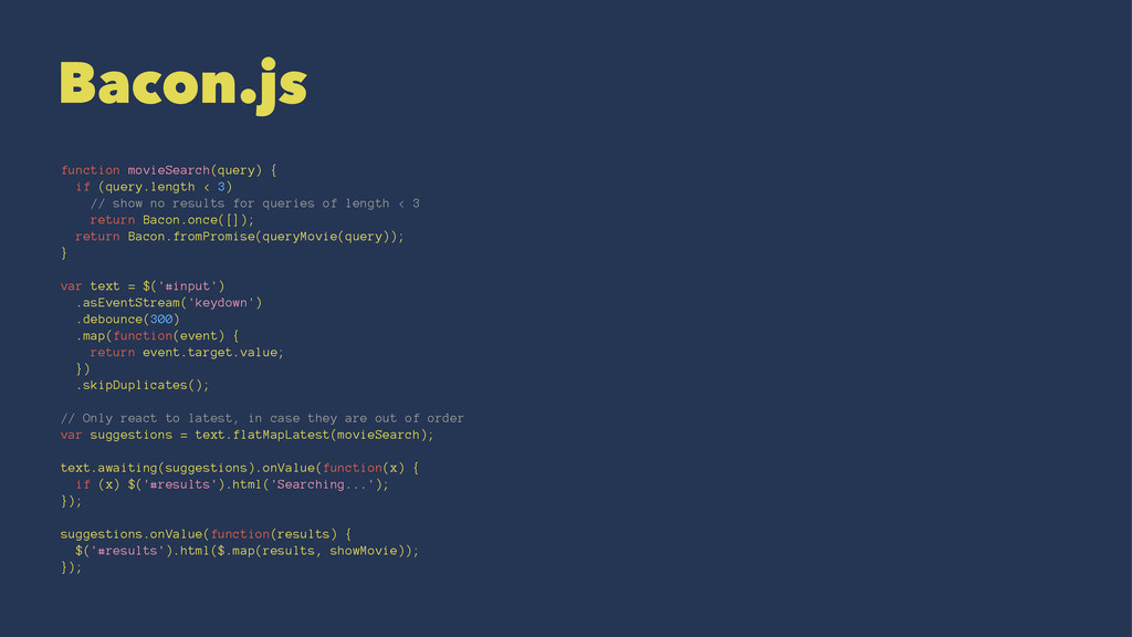 Bacon.js function movieSearch(query) { if (quer...