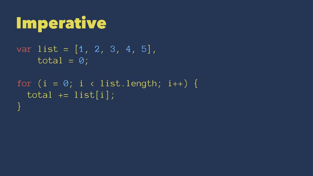 Imperative var list = [1, 2, 3, 4, 5], total = ...