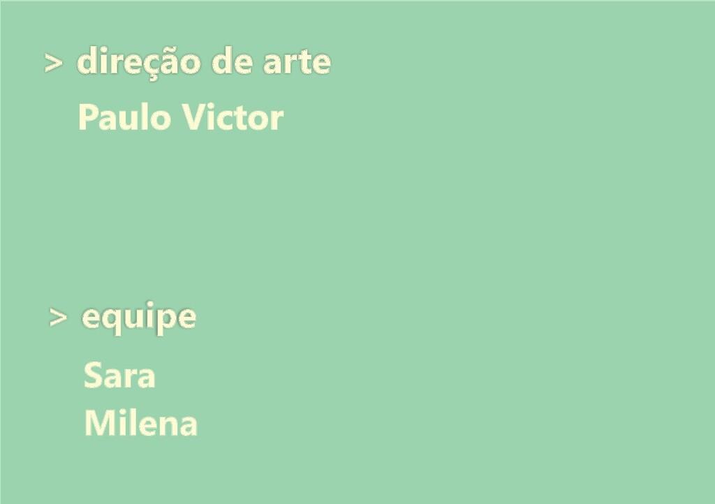 > direção de arte Paulo Victor > direção de art...