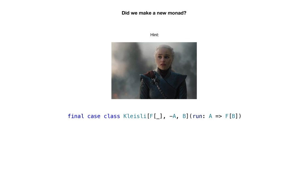 final case class Kleisli[F[_], -A, B](run: A =>...