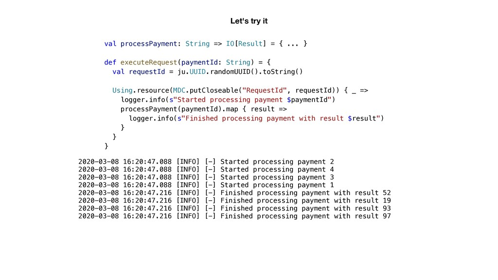 val processPayment: String => IO[Result] = { .....