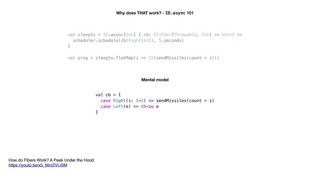 Why does THAT work? - IO.async 101 val sleep5s ...