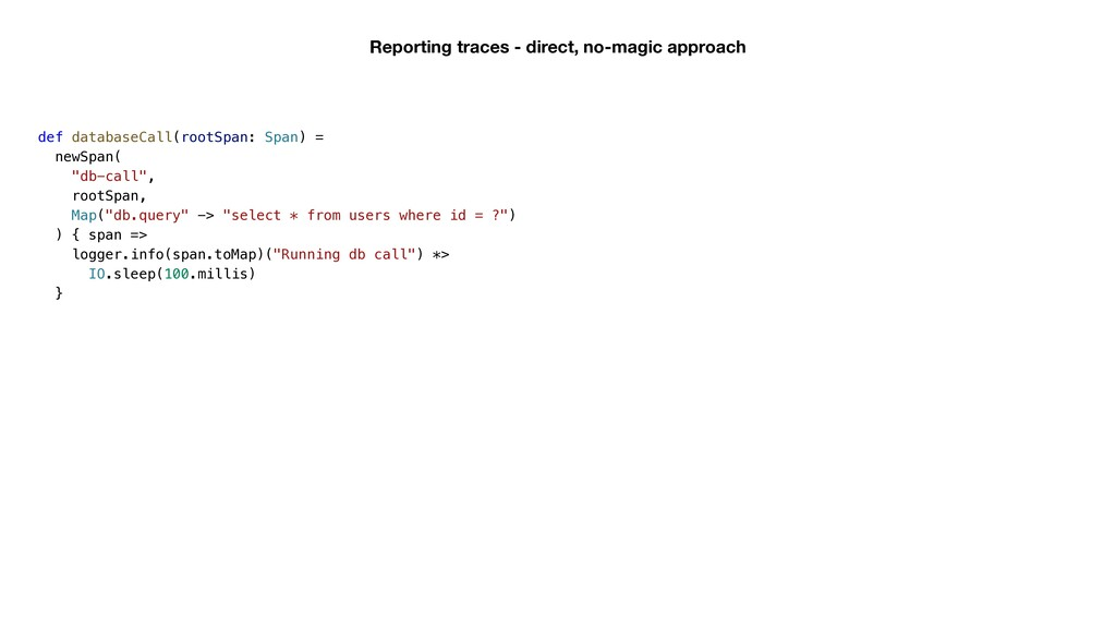 Reporting traces - direct, no-magic approach de...