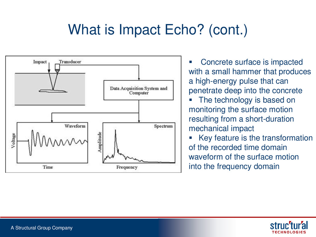 A Structural Group Company What is Impact Echo?...