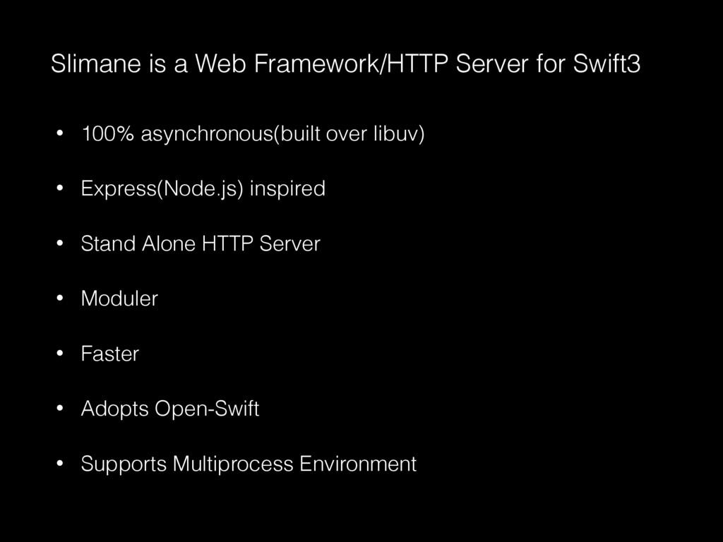 • 100% asynchronous(built over libuv) • Express...