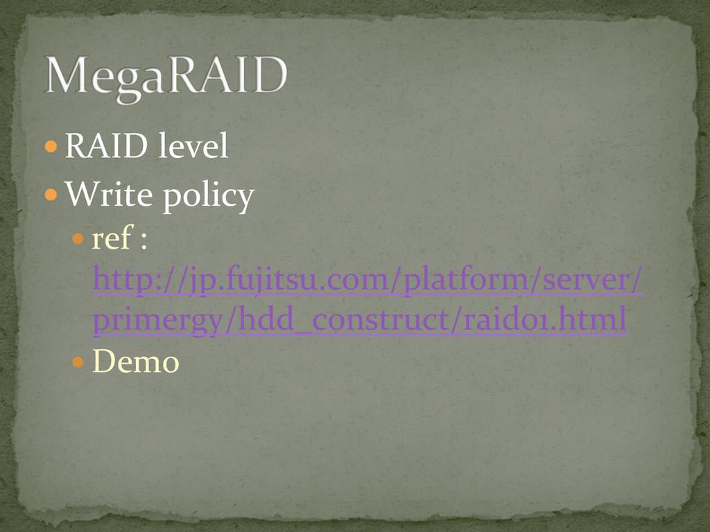 —RAID level  —Write policy  —...