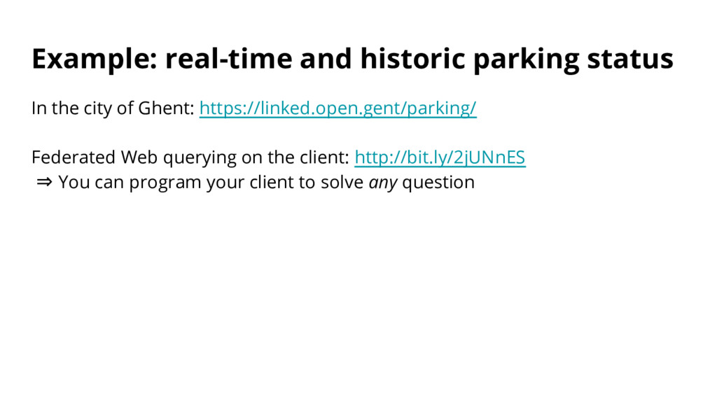 Example: real-time and historic parking status ...