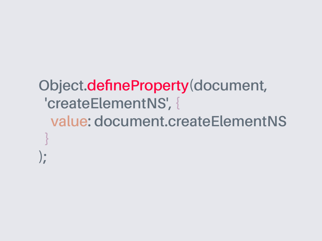 Object.defineProperty(document, 'createElementNS...