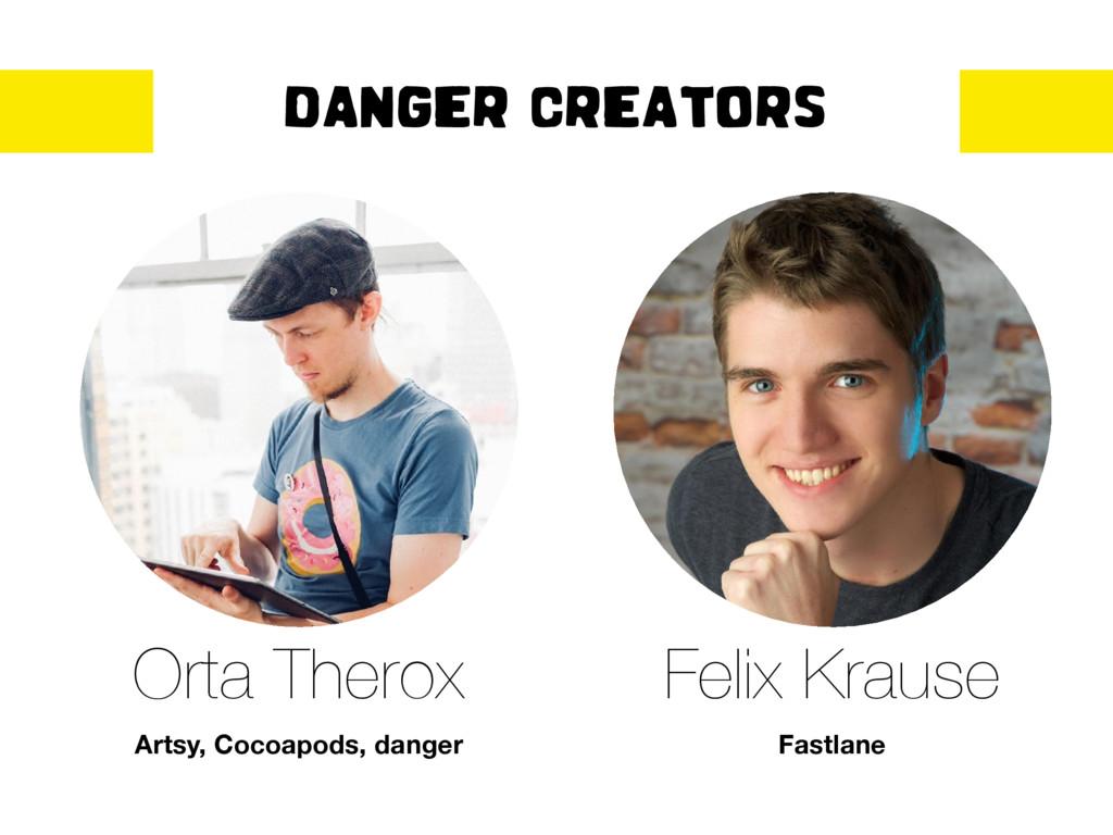 DANGER CREATORS Felix Krause Orta Therox Artsy,...