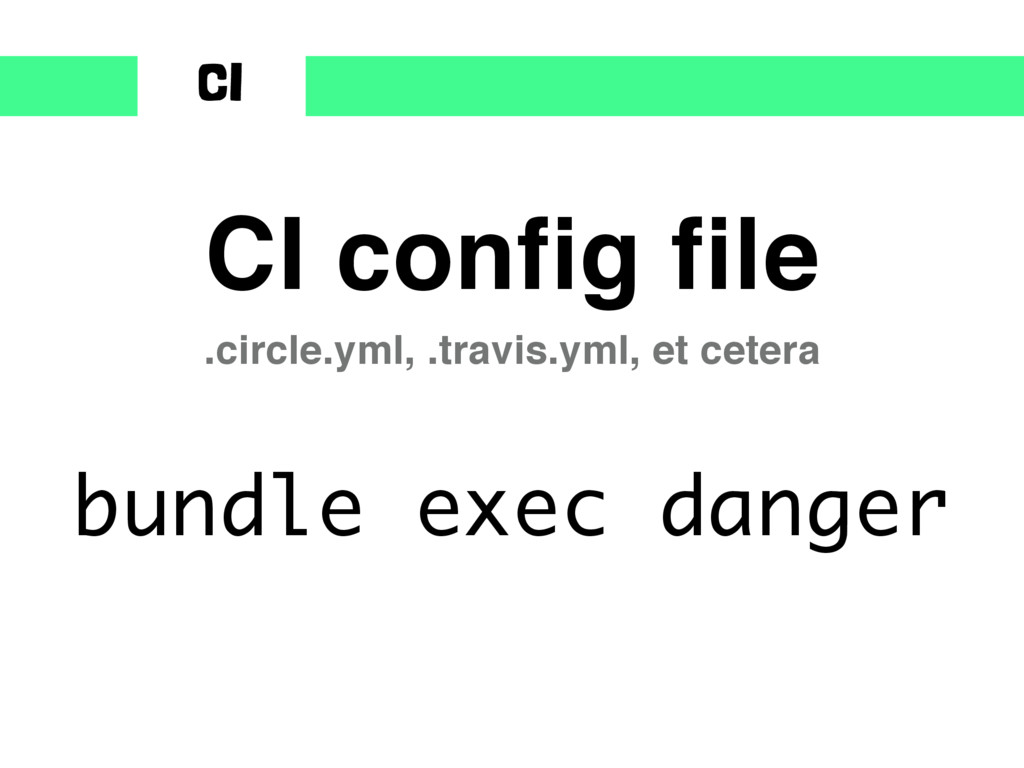CI bundle exec danger CI config file .circle.ym...